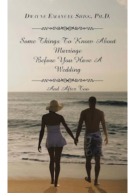 Dr. Dwayne Shigg -Things To Know About Marriage