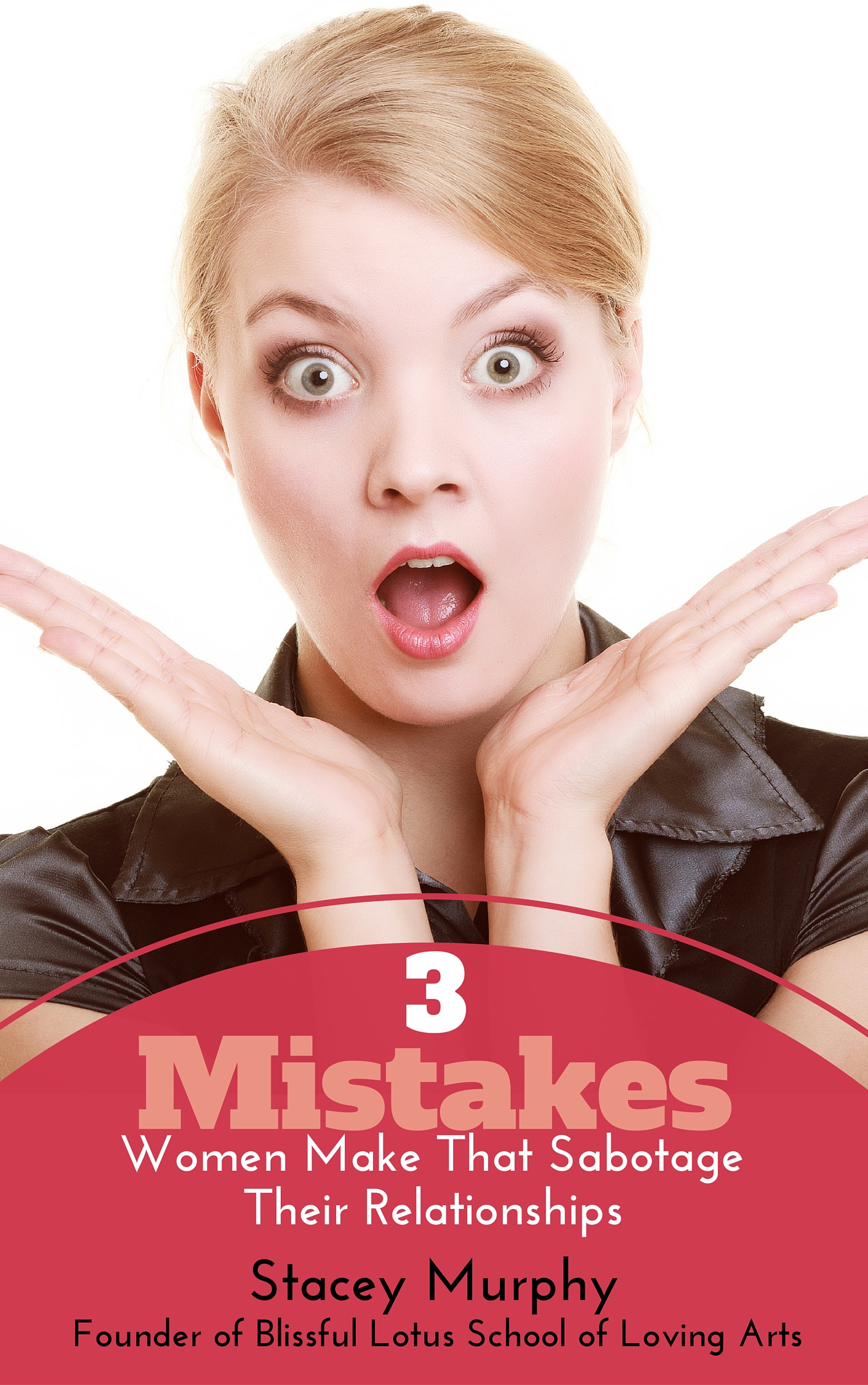 3 Mistakes Women Make That Sabotage Their Relationships